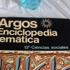 Enciclopedias: LIBRO ENCICLOPEDIA TEMÁTICA ARGOS VOLUMEN 13 B CIENCIAS SOCIALES (II)EN PERFECTO ESTADO INTERIOR,. Lote 242260165
