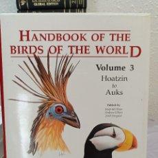 Enciclopedias: HANDBOOK OF THE BIRDS OF THE WORLD VOLUME 3 HOATZIN TO AUKS. Lote 249537335