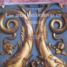 Enciclopedias: LIBRO LAS ARTES DECORATIVAS EN VENECIA, DORETTA DAVANZO, EDITORIAL KÖNEMANN, 2000, NUEVO A ESTRENAR. Lote 267520169