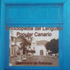 Enciclopedias: DICCIONARIO DE REFRANES. ENCICLOPEDIA DEL LENGUAJE POPULAR CANARIO.. Lote 270235148