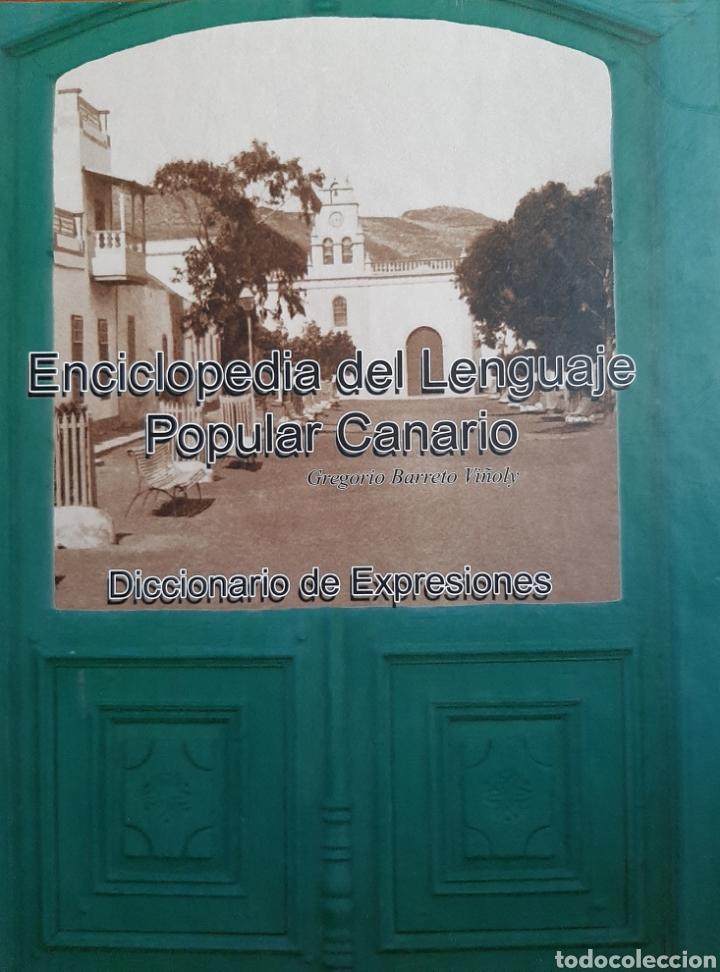 DICCIONARIO DE EXPRESIONES. ENCICLOPEDIA DEL LENGUAJE POPULAR CANARIO. (Libros Nuevos - Diccionarios y Enciclopedias - Enciclopedias)