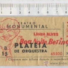 Entradas de Cine : ENTRADA DE TEATRO MONUMENTAL LAURA ALVES BOA NOITE BETINA CINE LISBOA PORTUGAL . Lote 121101131