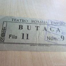 Entradas de Cine : ENTRADA DE TEATRO ROSALÍA DE CASTRO DE LA CORUÑA BUTACA 1947. Lote 58497343
