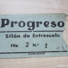 Entradas de Cine : ENTRADA DEL CINE PROGRESO DE MADRID SILLÓN DE ENTRESUELO AÑOS 40. Lote 90269228