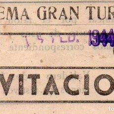 Entradas de Cine : INVITACIÓN CINEMA GRAN TURIA (VALENCIA) 14 DE FEBRERO DE 1944. Lote 95239363