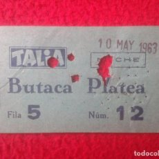 Entradas de Cine : ANTIGUA ENTRADA TICKET DE CINE O TEATRO, VER, CREO DE BARCELONA ? TALIA BUTACA PLATEA. AÑO 1963 VER . Lote 102690915
