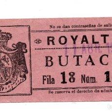 Entradas de Cine : ENTRADA DE CINE - CINE ROYALTY - BUTACA - 1928. Lote 103605875