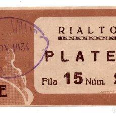 Entradas de Cine : ENTRADA DE CINE - CINE RIALTO - PLATEA - 1934. Lote 103606307