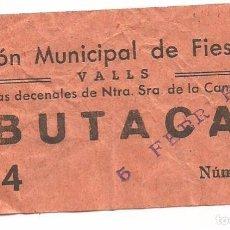 Entradas de Cine : ENTRADA BUTACA SALON MUNICIPAL DE FIESTAS DECENALES NTRA SRA DE LA CANDELA VALLS TARRAGONA 1951. Lote 103697227