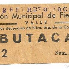 Entradas de Cine : ENTRADA BUTACA SALON MUNICIPAL DE FIESTAS DE NTRA SRA DE LA CANDELA 1950 DE VALLS TARRAGONA. Lote 103784235
