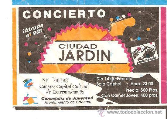ENTRADA CIUDAD JARDIN 14 FEBRERO 1992 CACERES (Música - Entradas)