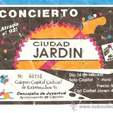 Entradas de Conciertos: ENTRADA CIUDAD JARDIN 14 FEBRERO 1992 CACERES. Lote 27264555