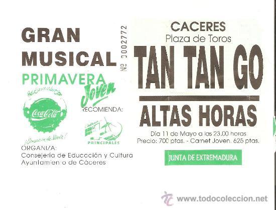 MAGNIFICA ENTRADA DE LOS COMIENZOS DE TAM TAM GO + ALTAS HORAS.11 DE MAYO CACERES. (Música - Entradas)