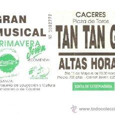 Entradas de Conciertos: MAGNIFICA ENTRADA DE LOS COMIENZOS DE TAM TAM GO + ALTAS HORAS.11 DE MAYO CACERES.. Lote 26232330