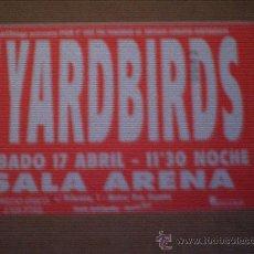 Entradas de Conciertos: THE YARDBIRDS-ENTRADA DE SU CONCIERTO EN MADRID-NUEVA-SALA ARENA. Lote 26492551