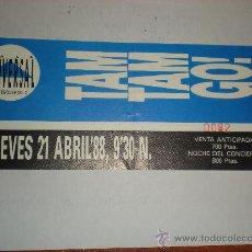 Entradas de Conciertos: ENTRADA DE CONCIERTO TICKET DE TAM TAM GO! 1988. Lote 23825636