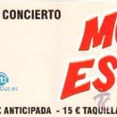 Entradas de Conciertos: MOJINOS ESCOZIOS * ENTRADA SIN TROQUELAR * MUY RARA * REGALO. Lote 48832943