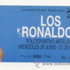 Entradas de Conciertos: RONALDOS TICKET ENTRADA CONCIERTO IRUN 1989. Lote 35634975