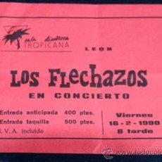 Entradas de Conciertos: ENTRADA CONCIERTO LOS FLECHAZOS - SALA TROPICANA - 1990 - LEON. Lote 37345717