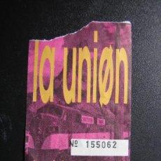 Entradas de Conciertos: ENTRADA DE CONCIERTO DE MUSICA 1992.LA UNION. Lote 38057693