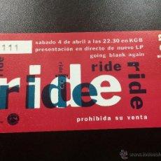 Billets de concerts: ENTRADA CONCIERTO RIDE - 04/04/1993 SALA KGB, BARCELONA - NUEVA.. Lote 44308431
