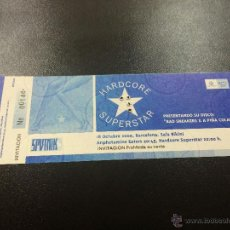 Bilhetes de Concertos: ENTRADA CONCIERTO HARDCORE SUPERSTAR - 18/10/2000 SALA BIKINI, BARCELONA - NUEVA.. Lote 44308590