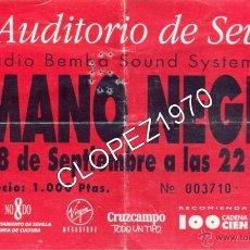 Entradas de Conciertos: ENTRADA PARA UN CONCIERTO DE MANO NEGRA CON LA RADIO BEMBA SOUND SYSTEM. Lote 46191566