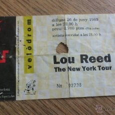 Entradas de Conciertos: ENTRADA CONCIERTO LOU REED MIEMBRE DE VELVET UNDERGROUND BARCELONA VELODROM THE NEW YORK TOUR . Lote 47310697