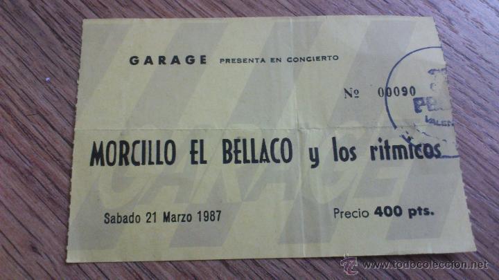 ENTRADA CONCIERTO MORCILLO EL BELLACO Y LOS RITMICOS GARAGE PACHA VALENCIA 1987 PUNK ROCK CASTELLON (Música - Entradas)