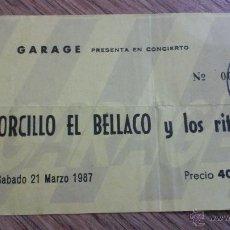 Entradas de Conciertos: ENTRADA CONCIERTO MORCILLO EL BELLACO Y LOS RITMICOS GARAGE PACHA VALENCIA 1987 PUNK ROCK CASTELLON . Lote 47310794