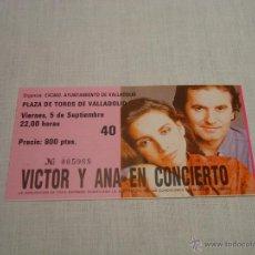 Entradas de Conciertos: VICTOR Y ANA EN CONCIERTO - ENTRADA VALLADOLID. Lote 47528025