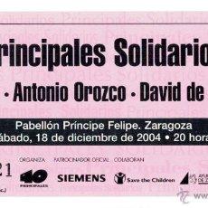 Entradas de Conciertos: ENTRADA CONCIERTO PRINCIPALES SOLIDARIOS: ESTOPA - ANTONIO OROZCO - DAVID DE MARÍA - 2004. Lote 52766431