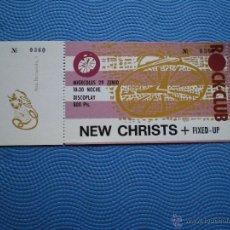 Entradas de Conciertos: ENTRADA CONCIERTO NEW CHRISTS + FIXED-UP 800PTS ROCK-CLUB COMPLETA. Lote 49640728