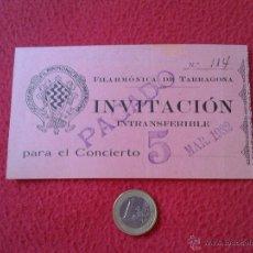 Entradas de Conciertos: ANTIGUA ENTRADA TICKET INVITACIÓN INTRANSFERIBLE 1932 FILARMONICA DE TARRAGONA CONCIERTO IDEAL COLEC. Lote 53473157