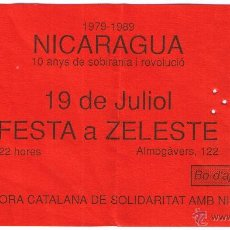 Entradas de Conciertos: ENTRADA FESTA A ZELESTE 1989 - NICARAGUA 10 ANYS DE SOBIRANIA I REVOLUCIO. Lote 53758389