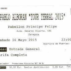 Entradas de Conciertos: ENTRADA CONCIERTO PABLO ALBORÁN - ZARAGOZA 2015. Lote 55694176