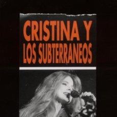 Biglietti di Concerti: CRISTINA Y LOS SUBTERRANEOS SAN SEBASTIÁN 1993 PZA.DE LA TRINIDAD ENTRADA NUEVA SIN CORTAR. Lote 56497005