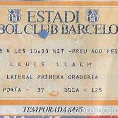 Entradas de Conciertos: * LLUIS LLACH *ENTRADA CONCERT ANY 1985 - ESTADI FUTBOL CLUB BARCELONA- Nº 272. Lote 57626663