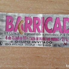Entradas de Conciertos: ENTRADA CONCIERTO MUSICA - BARRICADA (VER FOTO ADICIONAL). Lote 69055965