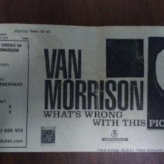 Entradas de Conciertos: VAN MORRISON 2004 WHAT`S WRONG WITH THIS PICTURE? GRANADA. Lote 75211615