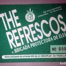Entradas de Conciertos: ENTRADA GRUPO THE REFRESCOS - AQUI NO HAY PLAYA - CLUB GALILEO MADRID - 1991 . Lote 75655883
