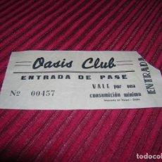 Entradas de Conciertos: ANTIGUA ENTRADA OASIS CLUB.GIJON - ASTURIAS . Lote 76007707