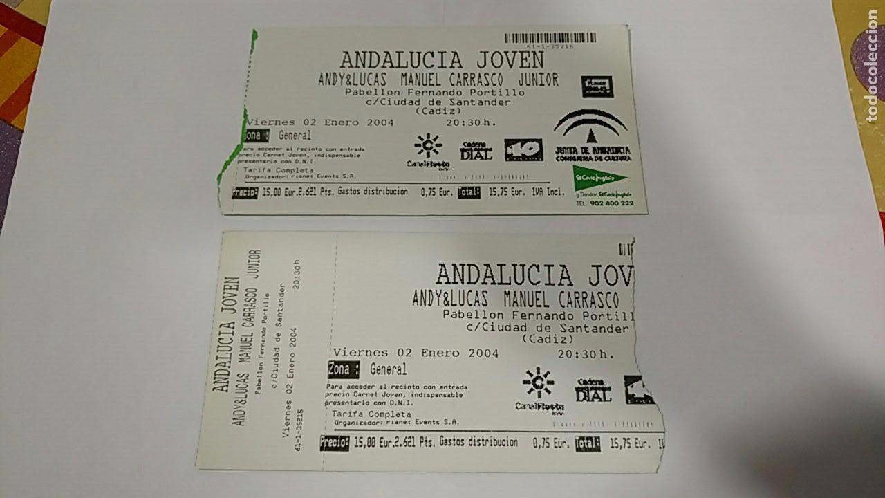 2 ENTRADA ENTRADAS CONCIERTO CONCIERTOS ANDY Y & LUCAS MANUEL CARRASCO JUNIOR CADIZ (Música - Entradas)