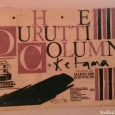 Entradas de Conciertos: KETAMA TELONEROS DE DURRUTTI COLUMN EN EL ASTORIA DE MADRID 1985. Lote 80857004