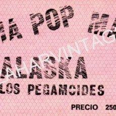 Entradas de Conciertos: ANTIGUA ENTRADA ALASKA Y LOS PEGAMOIDES,NACHA POP Y MAMA EN CONCIERTO. Lote 82267552