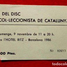 Entradas de Conciertos: ENTRADA FERIA DISCO (NOV 1986) 2ª FIRA DEL DISC DE COL.LECIONISTA DE CATALUNYA -HOTEL RITZ BARCELONA. Lote 83642008