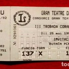 Entradas de Conciertos: ENTRADA GRAN TEATRE DEL LICEU (25 MAYO 1992) III TROBADA CORALS GENT GRAN. Lote 83689028