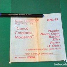 Entradas de Conciertos: MATINAL CANÇO CATALANA MODERNA DICIEMBRE 1964 DISCOS EDIGSA ORIGINAL PANFLETO. Lote 84823960