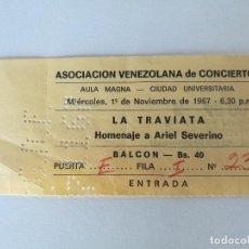 Entradas de Conciertos: ENTRADA - LA TRAVIATA - 1967 - AULA MAGNA CIUDAD UNIVERSITARIA VENEZUELA - HOMENAJE ARIEL SEVERINO. Lote 91384890