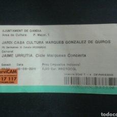 Entradas de Conciertos: ENTRADA ORIGINAL. CONCIERTO DE JAIME URRUTIA EN GANDIA (VALENCIA) 18/6/2011. GABINETE CALIGARI. . Lote 92080380